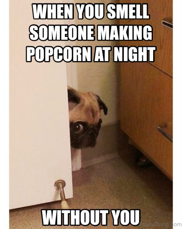 When You Smell Someone Making Popcorn