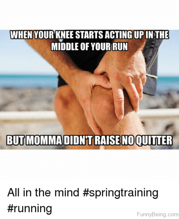 When Your Knee Starts Acting