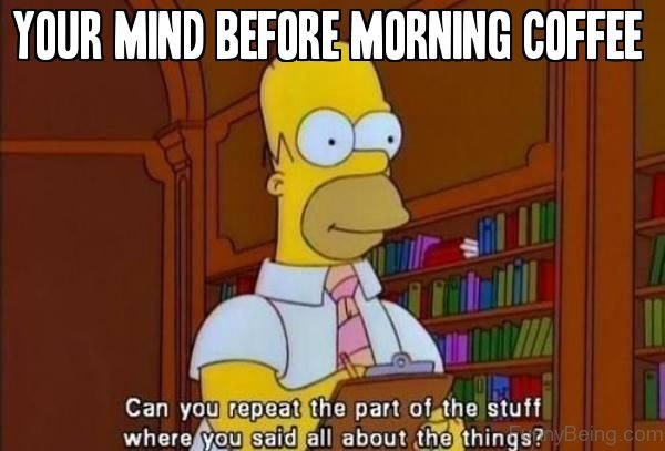 Your Mind Before Morning Coffee