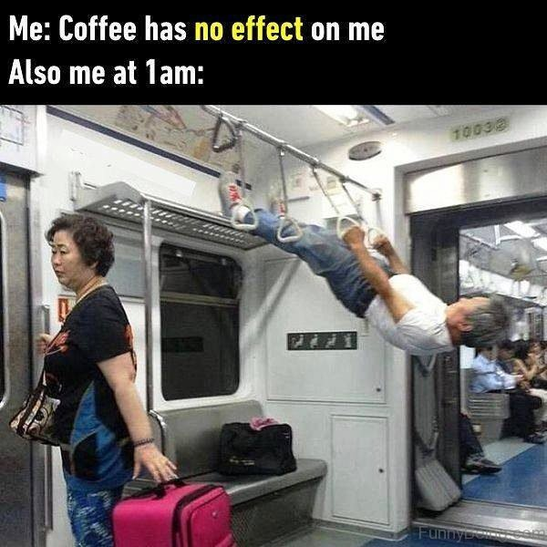 Coffee Has No Effect On Me