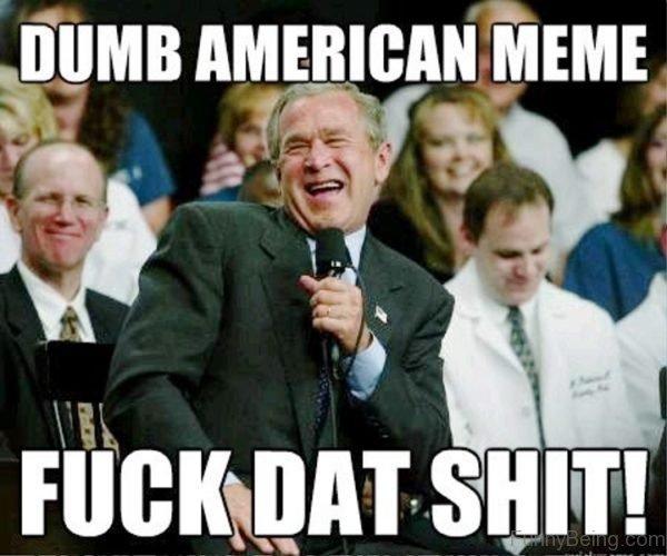 Dumb American Meme