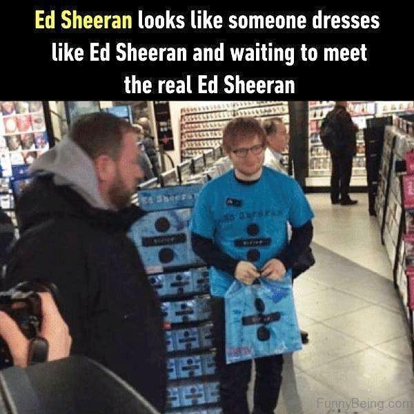 Ed Sheeran Looks Like Someone Dresses