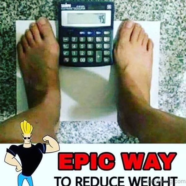 Epic Way To Reduce Weight