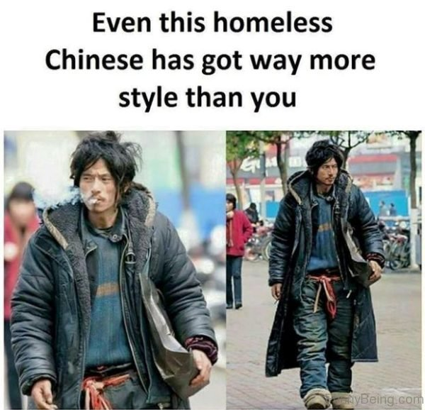 Even This Homeless Chinese Has Got Way