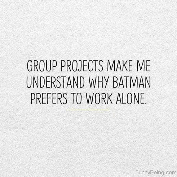 Group Projects Makes Me Understand