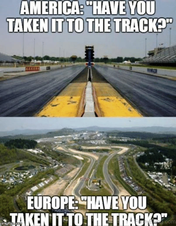 Have You Taken It To The Track