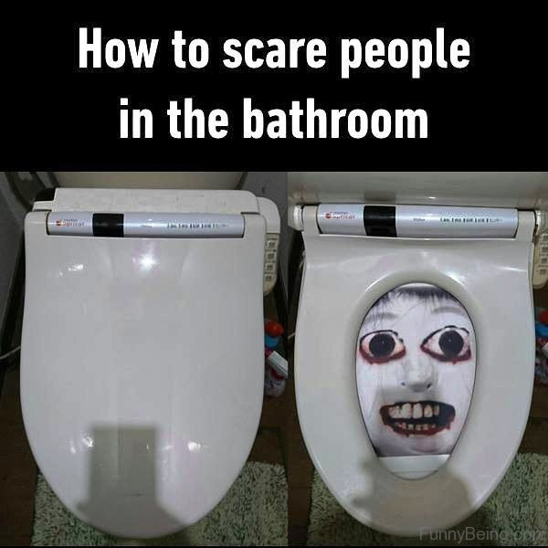 How To Scare People In The Bathroom