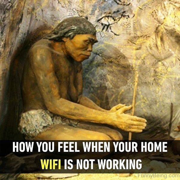 How You Feel When Your Home WIFI
