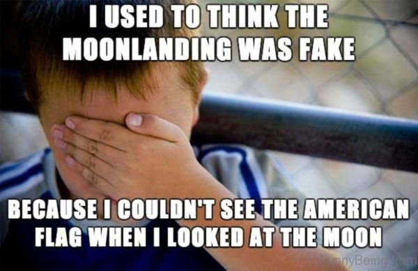 I Used To Think The Moonlanding Was Fake