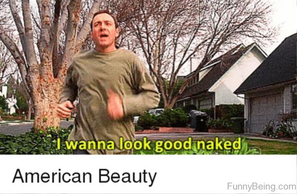 I Wanna Look Good Naked