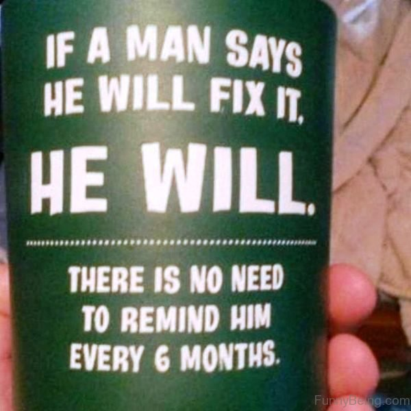 If A Man Says He Will Fix It