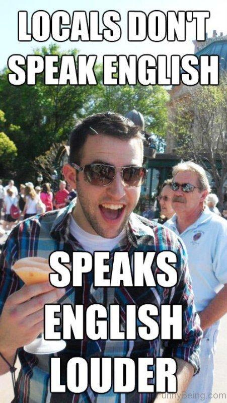 Locals Dont Speak English