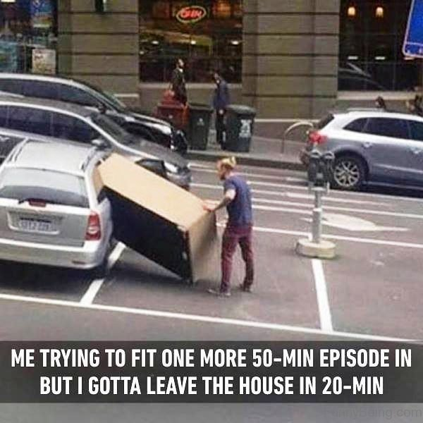 Me Trying To Fit One More 50 Min