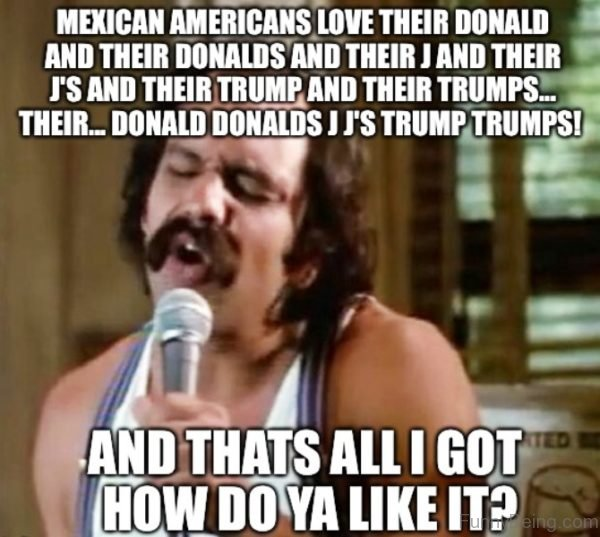 Mexican Americans Love Their Donald