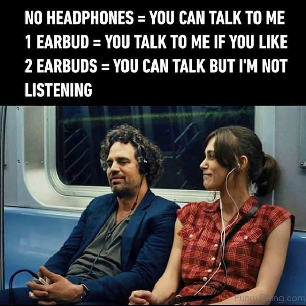 No Headphones You Can Talk To Me