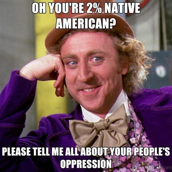 Oh You re 2 Percent Native American