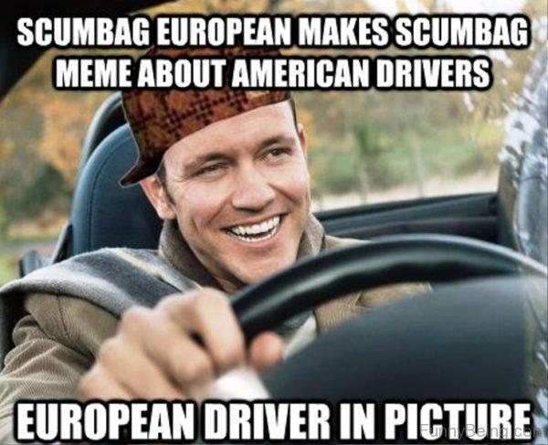 Scumbag European Makes Scumbag