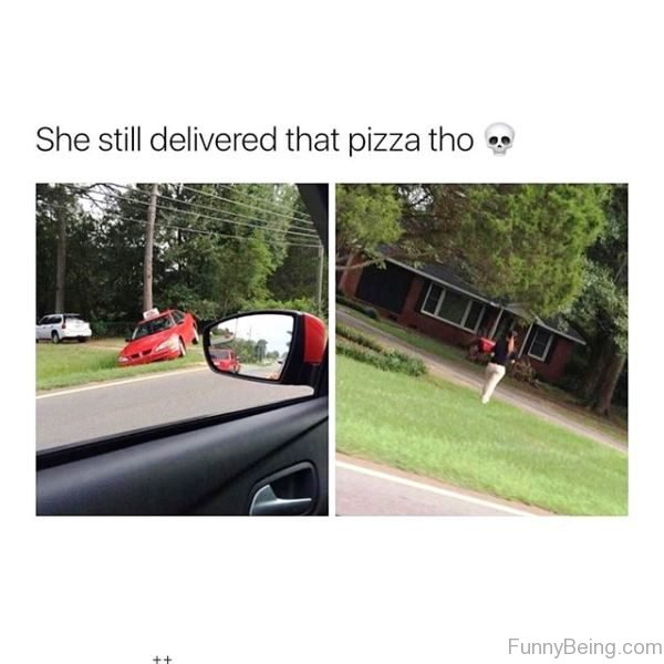 She Still Delivered That Pizza Tho