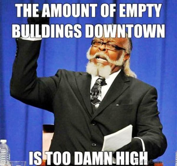 The Amount Of Empty Building Downtown