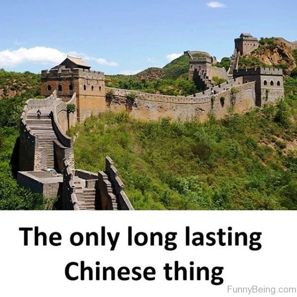 The Only Long Lasting Chinese Thing