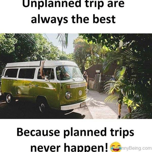 Unplanned Trip Are Always The Best