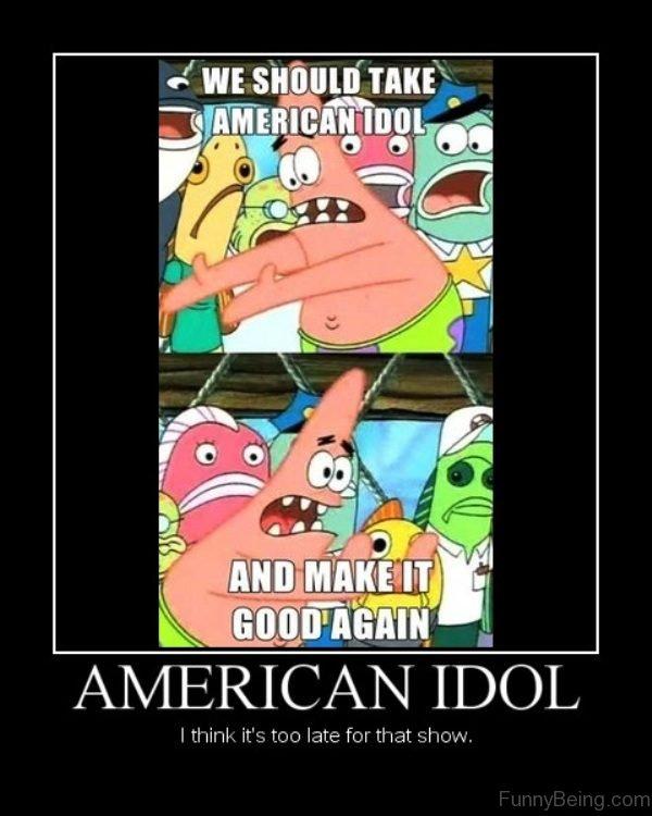 We Should Take American Idol