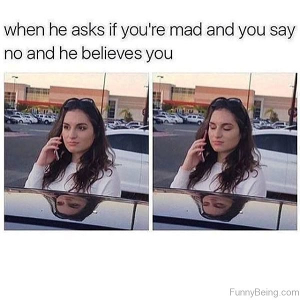 When He Asks If You re Mad