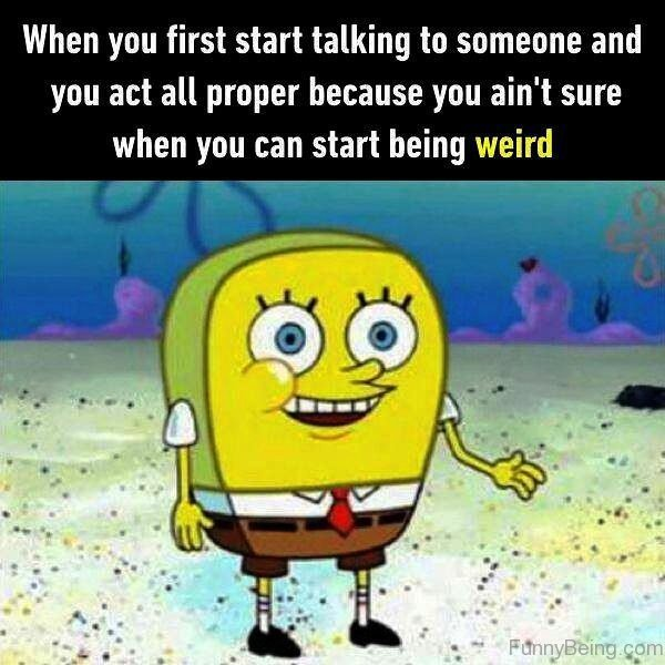 When You First Start Talking To Someone