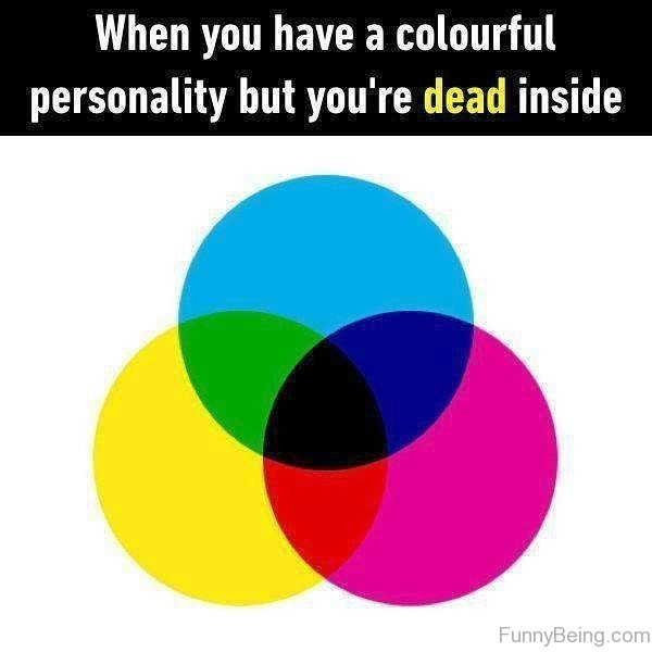 When You Have A Colourful Personality