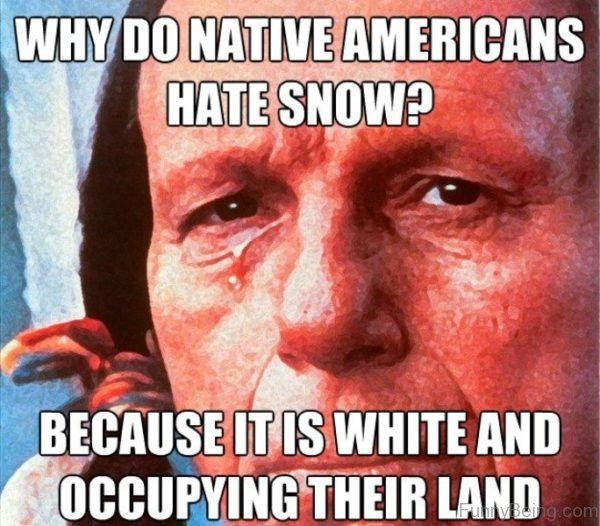 Why Do Native Americans Hate Snow