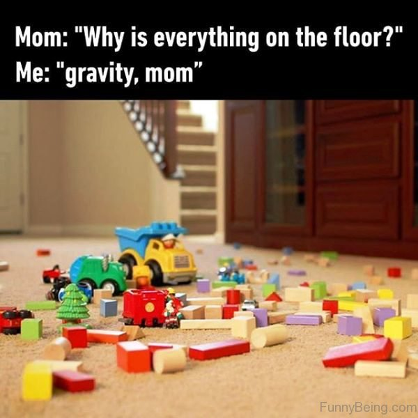 Why Is Everything On The Floor