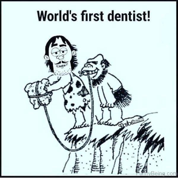 Worlds First Dentist