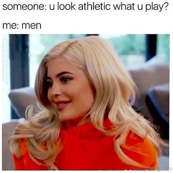 You Look Athletic What You Play