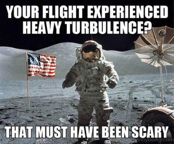Your Flight Experienced Heavy Turbulence