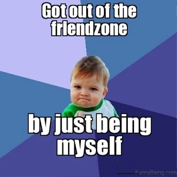 Got Out Of The Friendzone