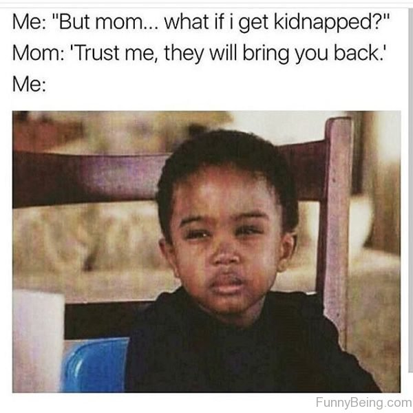 But Mom What If I Get Kidnapped