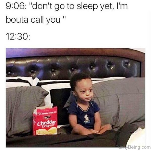 Dont Go To Sleep Yet
