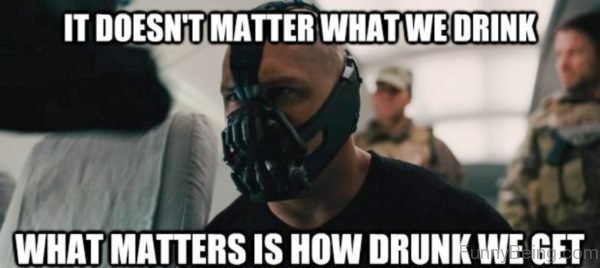 It Doesnt Matter What We Drink