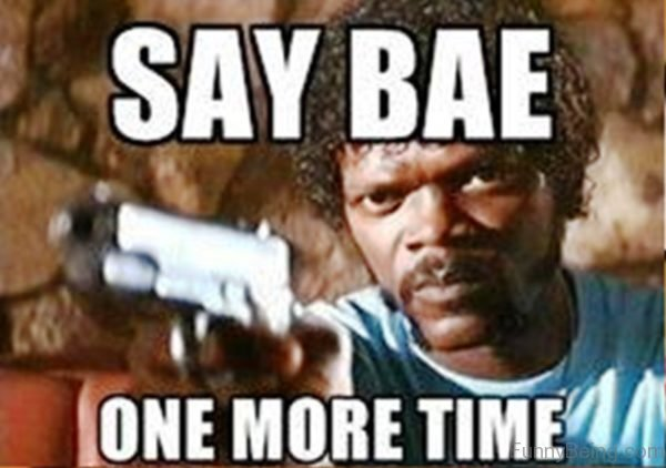 Say Bae One More Time