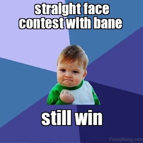 Straight Face Contest With Bane