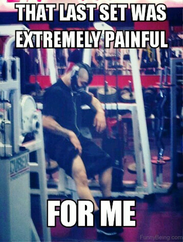 That Last Set Was Extremely Painful